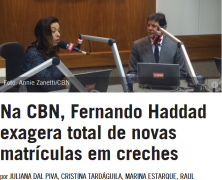 Na CBN, Fernando Haddad exagera total de novas matrículas em creches