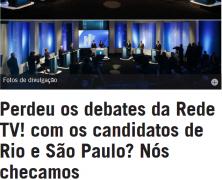 Perdeu os debates da Rede TV! com os candidatos de Rio e São Paulo? Nós checamos