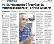 """""""Momento é favorável às mudanças radicais"""", afirma Zé Maria"""